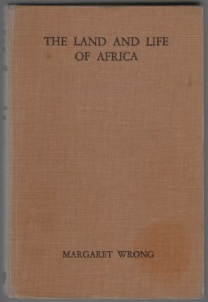 The Land and Life of Africa. Margaret Wrong