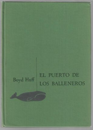El Puerto de Los Balleneros, Annals of the Sausalito Whaling Anchorage. Boyd Huff