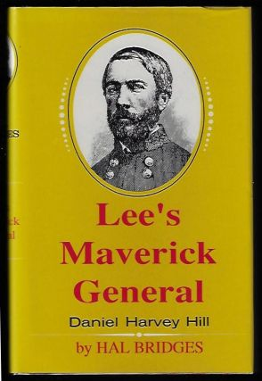 Lee's Maverick General, Daniel Harvey Hill. Hal Bridges