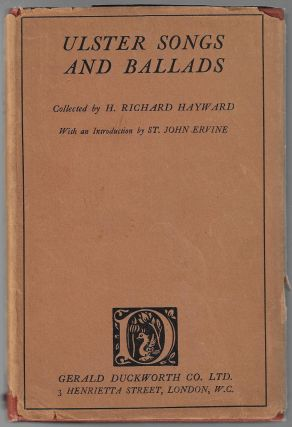 Ulster Songs and Ballads of the Town and the Country. H. Richard Hayward, St. John Ervine, Introduction.