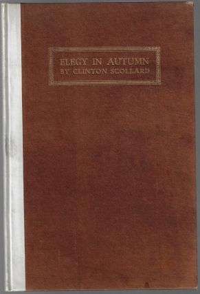 Elegy in Autumn, In Memory of Frank Dempster Sherman [with ALS]. Clinton Scollard.