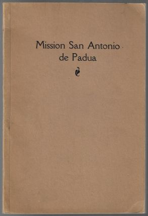 San Antonio de Padua, The Mission in the Sierras. Zephyrin Engelhardt