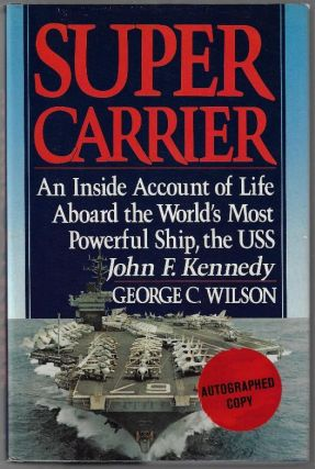 Supercarrier, An Inside Account of Life Aboard the World's Most Powerful Ship, the USS John F....