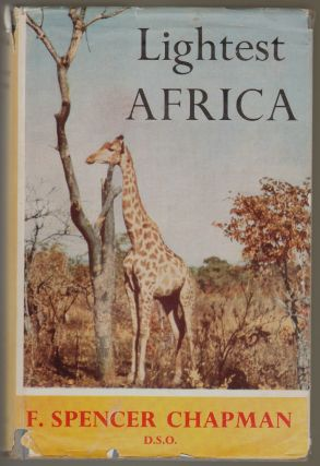 Lightest Africa. F. Spencer Chapman