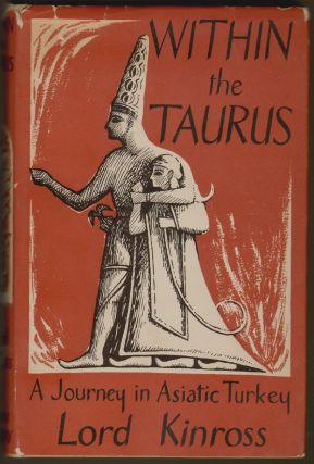 Within the Taurus, A Journey in Asiatic Turkey. Lord Kinross.