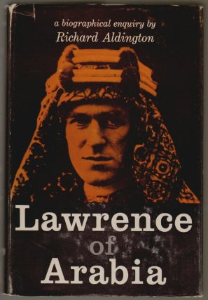Lawrence of Arabia. Richard Aldington