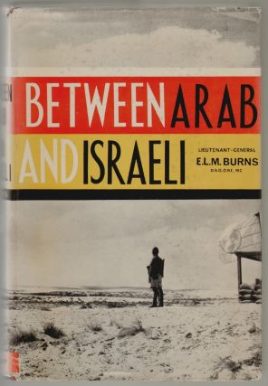 Between Arab and Israeli. E. L. M. Burns