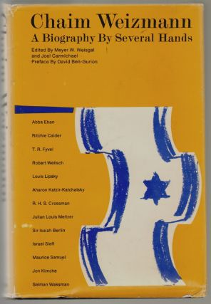 Chaim Weizmann, A Biography by Several Hands. David Ben-Gurion, Preface, Meyer W. Weisgal, Joel Carmichael.