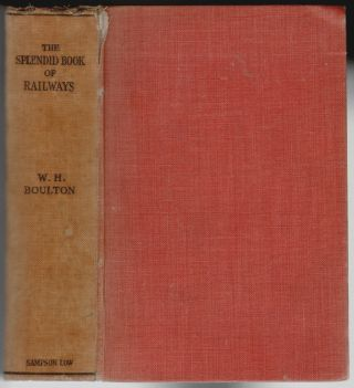 The Splendid Book of Railways. W. H. Boulton.
