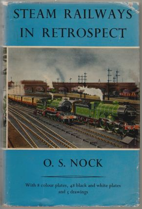 Steam Railways in Retrospect. O. S. Nock.