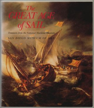 The Great Age of Sail, Treasures from the National Maritime Museum Greenwich, England. Peter Kemp, Richard Ormond.