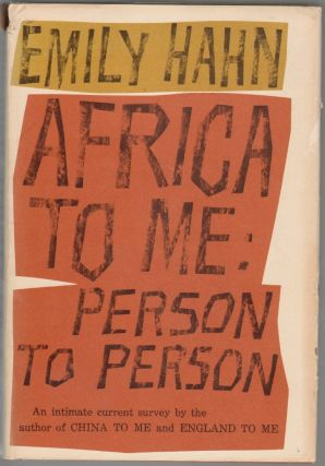 Africa to Me: Person to Person. Emily Hahn.