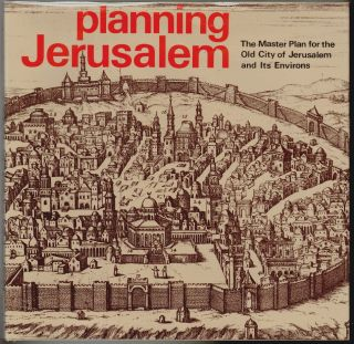 Planning Jerusalem, The Master Plan for the Old City of Jerusalem and Its Environs. Arieh Sharon.