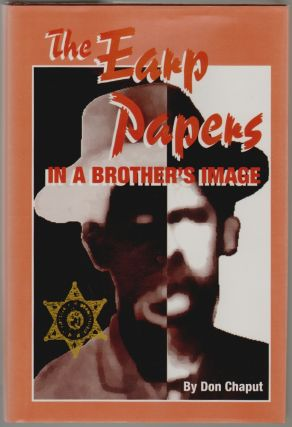 The Earp Papers: In a Brother's Image. Don Chaput.