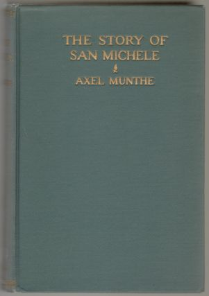 The Story of San Michele. Axel Munthe