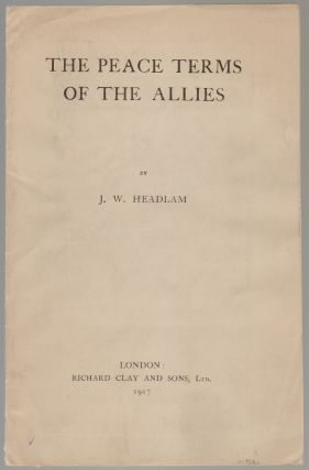 The Peace Terms of the Allies. J. W. Headlam