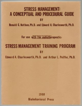 Stress Management: A Conceptual and Procedural Guide. Ronald G. Nathan, Edward A. Charlesworth.