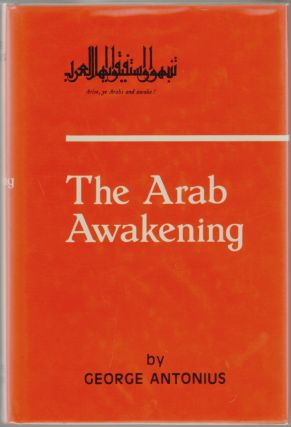 The Arab Awakening, The Story of the Arab National Movement. George Antonius.