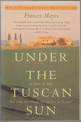 Under the Tuscan Sun, At Home in Italy [SIGNED]. Frances Mayes.