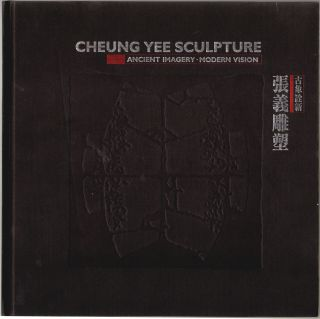 Cheung Yee Sculpture, Ancient Imagery, Modern Vision