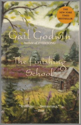 The Finishing School [SIGNED]. Gail Godwin
