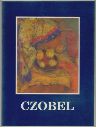 Homage to Bela Czobel, 1883-1976, Paintings, Watercolors, Drawings. R. Stanley Johnson, essay