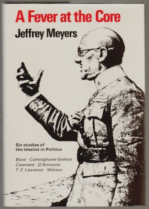 A Fever at the Core, The Idealist in Politics. Jeffrey Meyers