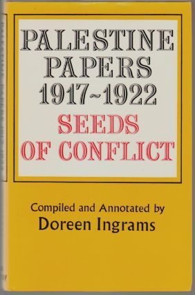 Palestine Papers 1917-1922, Seeds of Conflict. Doreen Ingrams
