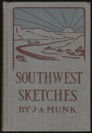 Southwest Sketches. J. A. Munk