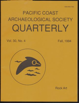 Pacific Coast Archaeological Society Quarterly, Volume 30, Number 4, Fall 1994, Rock Art. Don...